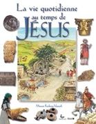 Bild von Miriam Feinberg Vamosh - La vie quotidienne au temps de Jésus