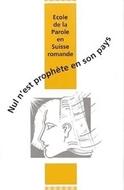 Bild von Ecole de la Parole: Nul n'est prophète dans son pays