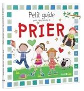 Bild von Petit guide pour apprendre à prier