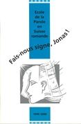Bild von Ecole de la Parole: Fais-nous signe, Jonas!