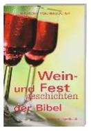 Bild von Wein- und Festgeschichten der Bibel von Voss, Florian (Ausw.)