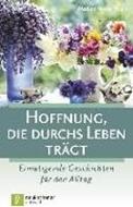 Bild von Hoffnung, die durchs Leben trägt von Weihe, Nadine (Hrsg.)