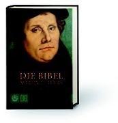 Bild von Die Bibel Martin Luthers von Käßmann, Margot (Hrsg.)